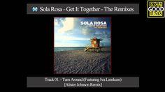 Sola Rosa - Turn Around [Alister Johnson Remix] Featuring Iva Lamkum