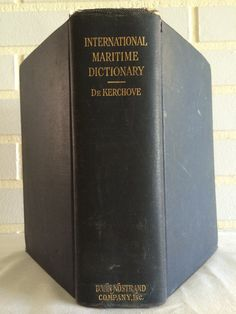 International Maritime Dictionary By Rene de Kerchove 1948 $40.00 https://www.etsy.com/listing/195067628/international-maritime-dictionary-by?ref=shop_home_active_9