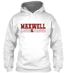 Maxwell - Loud & Proud (Limited Edition) | Teespring