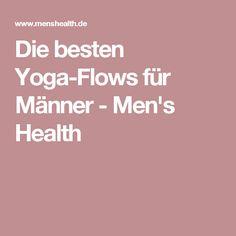 Die besten Yoga-Flows für Männer - Men's Health