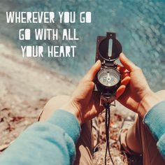 The best travel quotes : Wherever you go, go with all of your heart.