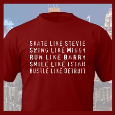 New Design - Skate like Stevie, Swing like Miggy...  Available at http://downwithdetroit.spreadshirt.com/skate-like-stevie-smile-like-isiah-I12750553