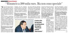 7 dicembre 2010. La mosca bianca! Un magistrato rinuncia spontaneamente a un lauto stipendio doppio, affrontando la burocrazia incredula, perché gli sembrava ingiusto cumulare due stipendi. Ce ne fossero di persone così in Italia!