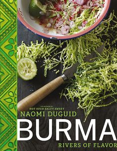 Burma: Rivers of Flavor | Book by Author Naomi Duguid