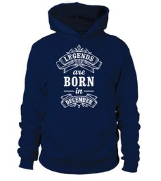 Legends Are Born In December Hoodie | Teezily | Buy, Create & Sell T-shirts to turn your ideas into reality