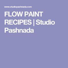 ALL POURING RECIPES!!!! FLOW PAINT RECIPES | Studio Pashnada