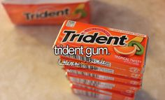 Any kind of gum is good for me.