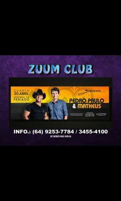 Hoje 30 de abril Caldas Novas-GO na Boite Zumm Pedro Paulo e Matheus www.ppem.com.br
