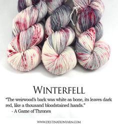 "Game of Thrones Yarn - Winterfell ""At the center of the grove an ancient weirwood brooded over a small pool…The weirwood's bark was white as bone, its leaves dark red, like a thousand bloodstained hands. A face had been cared in the trunk of the great tre Crochet Yarn, Knitting Yarn, Knitting Patterns, Crochet Blankets, Yarn Letters, Yarn Inspiration, Yarn Stash, Sock Yarn, Hand Dyed Yarn"