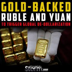 Gold-Backed Ruble and Yuan to Trigger Global De-Dollarization | Stillness in the Storm
