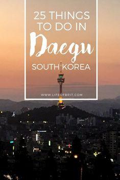 25 things to do in Daegu, South Korea!