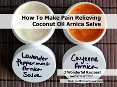 How To Make Pain Relieving Coconut Oil Arnica Salve - Home Tips World
