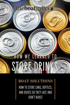 If you store drinks the wrong way on your boat, you could end up with a big mess. Here's what ou need to do. Boat Parts, Types Of Food, Food Storage, Organizing, Cruise, Learning, Drinks, Bottle, Store