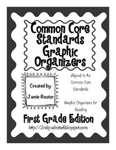ALl RL & RI Common Core Standards Graphic Organizers for Reading: 1st