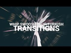 Whip Swoosh Blur Turkish Transitions Tutorial - YouTube