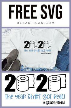 2020 The year shit got real SVG Cricut Craft Room, Cricut Vinyl, Cricut Svg Files Free, Cricut Tutorials, Cricut Ideas, Old Shirts, Silhouette Machine, Silhouette Files, Scan And Cut