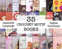 35 Crochet Motif Ebooks - Crochet Patterns - Japanese Crochet Books - Crochet Lace Patterns - Digital Download - PDF - Japanese Language - - - - - - - - - - The listing is for an eBooks (electronic books) - - - - - - - - - - JAPANESE LANGUAGE The collection of 35 Crochet Japanese