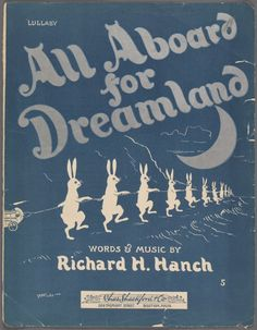 All aboard for dreamland / words and music by Richard H. Haugh.