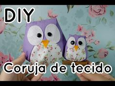 DIY Coruja de tecido - YouTube Sewing Crafts, Sewing Projects, Projects To Try, Plastic Bag Crochet, Doll Videos, Mug Cozy, New Years Eve Party, Pin Cushions, Pattern Design