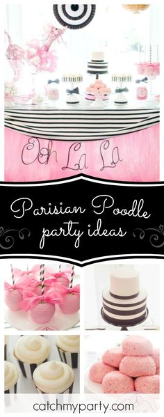 Swoon over this gorgeous Parisian Poodle birthday party. The dessert table is stunning!! See more party ideas andshare yours at CatchMyParty.com