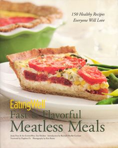<I>EatingWell</I> Fast and Flavorful Meatless Meals - Jessie Price. Rachael Moeller Gorman, intro. Daphne Oz, foreword. Ken Burris, photos. - Daedalus Books Online