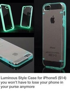 Glowing iphone case. So you wont lose it in your purse