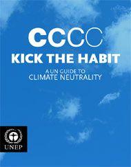 Kick the Habit: A UN Guide to Climate Neutrality | 2009