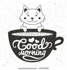 Vector illustration of cute little white cat with cup of coffee or tea. Romantic greeting card, vintage typography poster, home decoration design. Good morning lettering quote. t-shirt print - stock vector