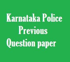 Karnataka Police Previous year question paper