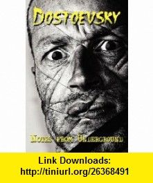 Russian Classics in Russian and English Notes from Underground by Fyodor Dostoevsky (Dual-Language Book) (Russian Edition) (9780956401083) Fyodor Dostoevsky, Alexander Vassiliev , ISBN-10: 0956401082  , ISBN-13: 978-0956401083 ,  , tutorials , pdf , ebook , torrent , downloads , rapidshare , filesonic , hotfile , megaupload , fileserve