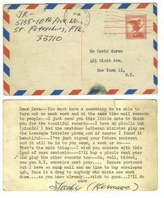 Postcard sent by Jack Kerouac to musician David Amram.    http://bookshavepores.tumblr.com/post/30056636518/postcard-sent-by-jack-kerouac-to-musician-david