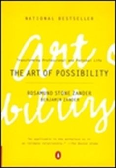 The Art of Possibility: Transforming Professional and Personal Life by Rosamund Stone Zander http://www.amazon.com/dp/0142001104/ref=cm_sw_r_pi_dp_LrRsvb125896W