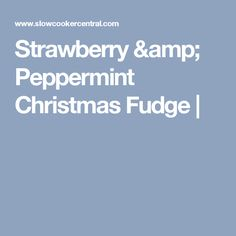 Strawberry & Peppermint Christmas Fudge |