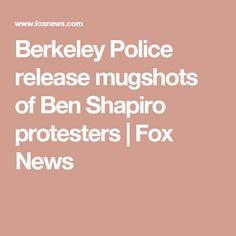 Berkeley Police release mugshots of Ben Shapiro protesters | Fox News