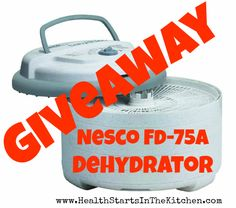 Enter to win a Nesco FD-75A Dehydrator from Health Starts in the Kitchen!!