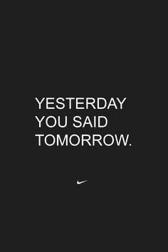 Tap on image for more inspiring quotes! Yesterday. Tomorrow. Download this wallpaper for iPhone - @mobile9