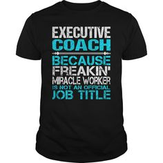 Awesome Tee For Executive Coach T-Shirts, Hoodies. Check Price Now ==►…