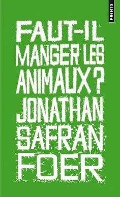 Faut-il manger les animaux ? de Jonathan Safran Foer, http://www.amazon.fr/dp/275782693X/ref=cm_sw_r_pi_dp_Br4Ksb0H7AYXY