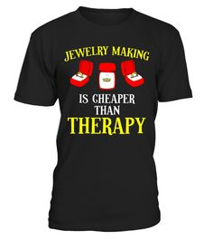 """# Jewelry Making Is Cheaper Than Therapy Funny Jewelry Shirt .  Special Offer, not available in shops      Comes in a variety of styles and colours      Buy yours now before it is too late!      Secured payment via Visa / Mastercard / Amex / PayPal      How to place an order            Choose the model from the drop-down menu      Click on """"Buy it now""""      Choose the size and the quantity      Add your delivery address and bank details      And that's it!      Tags: Beautiful jewelry…"""