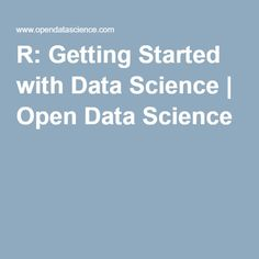 R: Getting Started with Data Science | Open Data Science