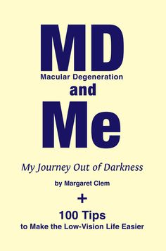 Great book on sight-loss. Good for newly-diagnosed or friends and family of diagnosed. Macular Degeneration and Me My Journey Out of by margaretclem, $7.00 #maculardegeneration