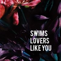 Lovers Like You by SWIMS on SoundCloud