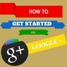 How To Get Started on Google Plus - Simplicity