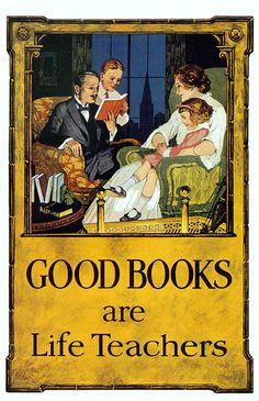 Good Books Are Life Teachers - Housed in the Prints and Photographs Division of the Library of Congress