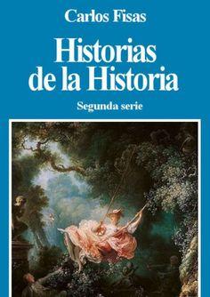 Historias de la historia. Segunda serie - Carlos Fisas