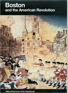 Boston and the American Revolution: Boston National Historical Park, Massachusetts (National Park Service Handbook): S/N 024-005-01188-9, Division of Publications National Park Service (U.S.): 9780912627656: Amazon.com: Books