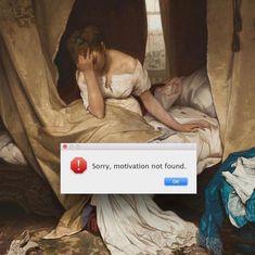 Motivation Not Found - When Art Meets Real Life by mehmetgeren Photo Pour Instagram, Memes Arte, Art History Memes, Classical Art Memes, My Little Paris, Art Jokes, Funny Quotes, Funny Memes, Psy Art