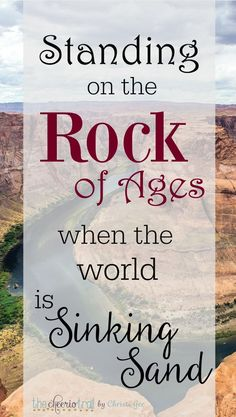Do you need to trade that sinking feeling for a higher view? As Christians, our hope is built on nothing less than Christ the solid rock. Bible verses to renew your courage and strengthen your faith. Encouragement, inspirational quotes, and even a podcast about the Rock of Ages. There is no rock like our God. via /ChristiLGee/