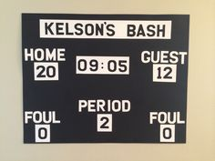 """Kelson's """"scoreboard"""" for his basketball birthday party. Time & Scores represent his birthday (09/05/2012) and Period represents his age (2). Loving it over his gift table!"""