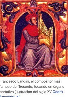 FRANCESCO LANDINI El compositor más famosos del trescento tocando un ÓRGANO PORTATIVO.